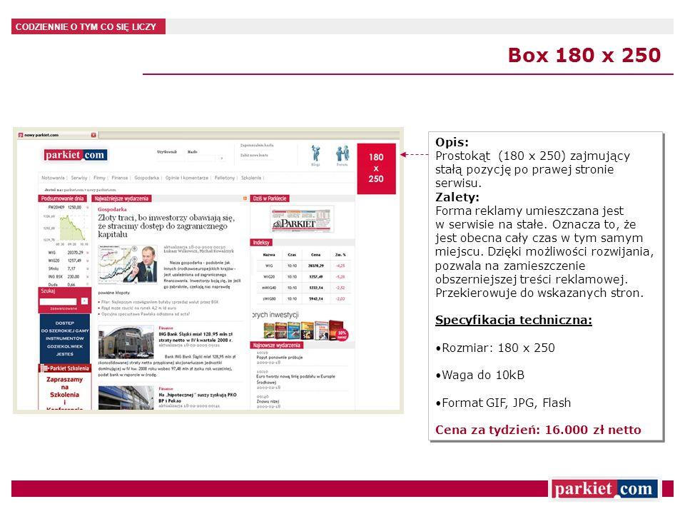 Box 180 x 250 Opis: Prostokąt (180 x 250) zajmujący stałą pozycję po prawej stronie serwisu.