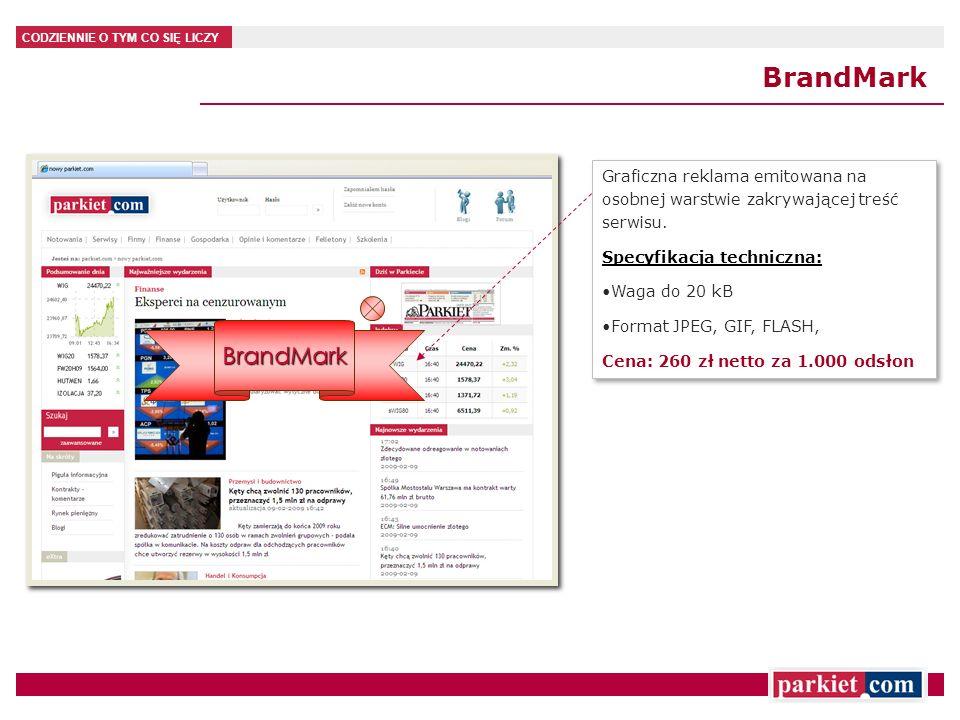 BrandMark Graficzna reklama emitowana na osobnej warstwie zakrywającej treść serwisu. Specyfikacja techniczna: