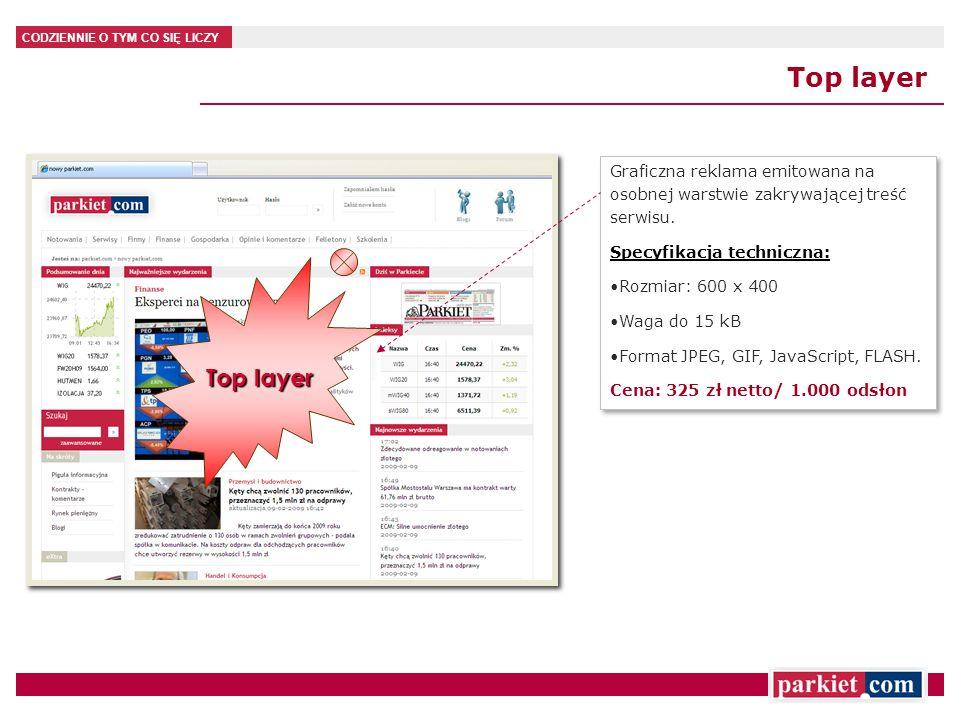 Top layer Graficzna reklama emitowana na osobnej warstwie zakrywającej treść serwisu. Specyfikacja techniczna: