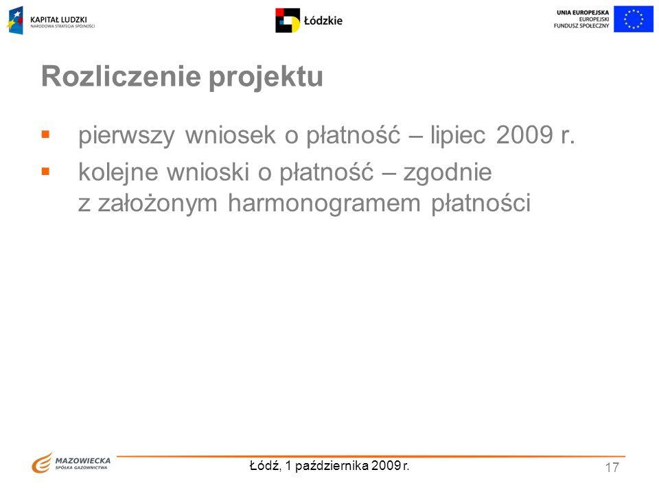 Rozliczenie projektu pierwszy wniosek o płatność – lipiec 2009 r.
