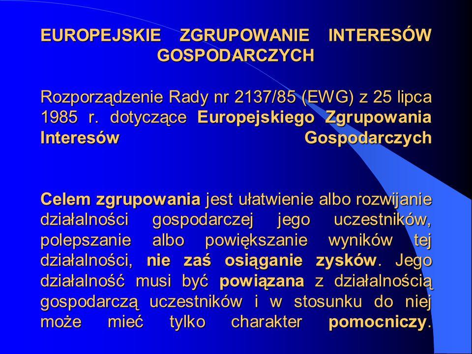 EUROPEJSKIE ZGRUPOWANIE INTERESÓW GOSPODARCZYCH Rozporządzenie Rady nr 2137/85 (EWG) z 25 lipca 1985 r.