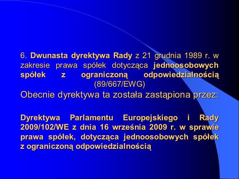 6. Dwunasta dyrektywa Rady z 21 grudnia 1989 r