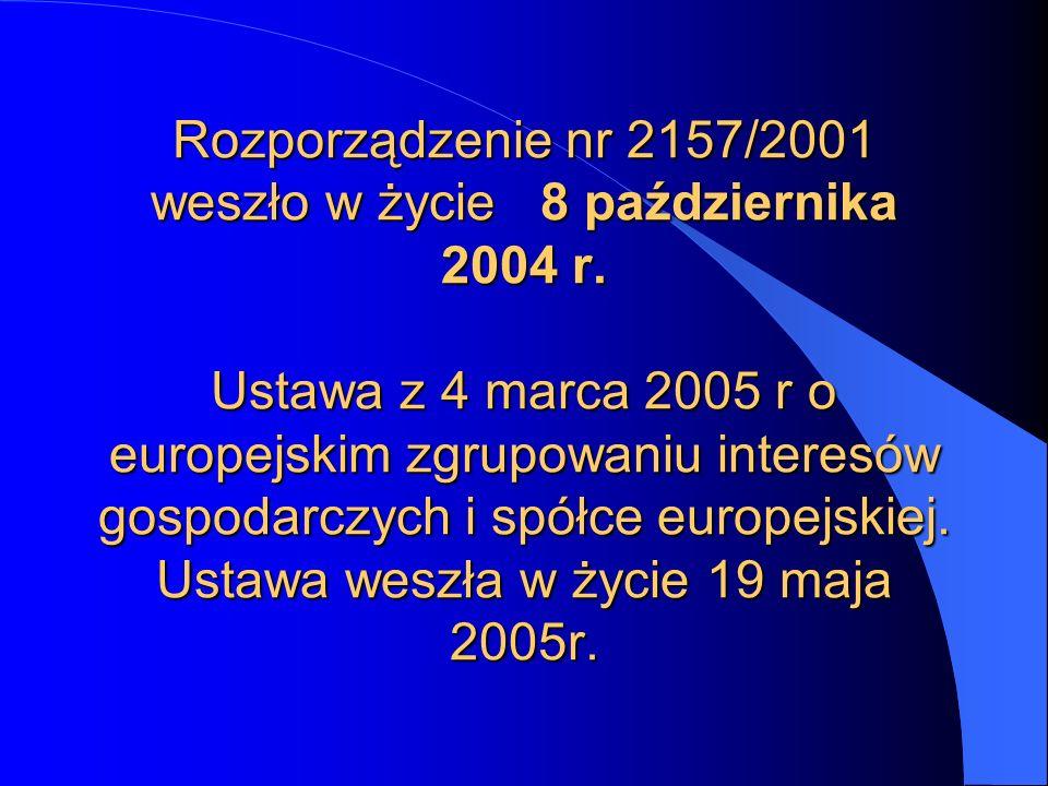 Rozporządzenie nr 2157/2001 weszło w życie 8 października 2004 r
