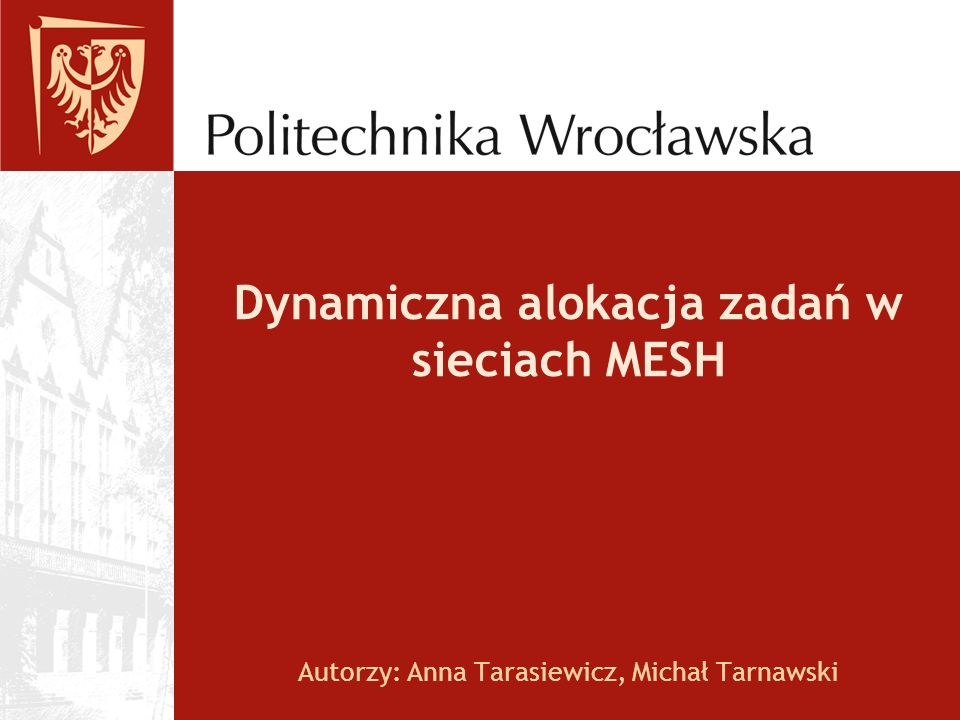 Dynamiczna alokacja zadań w sieciach MESH