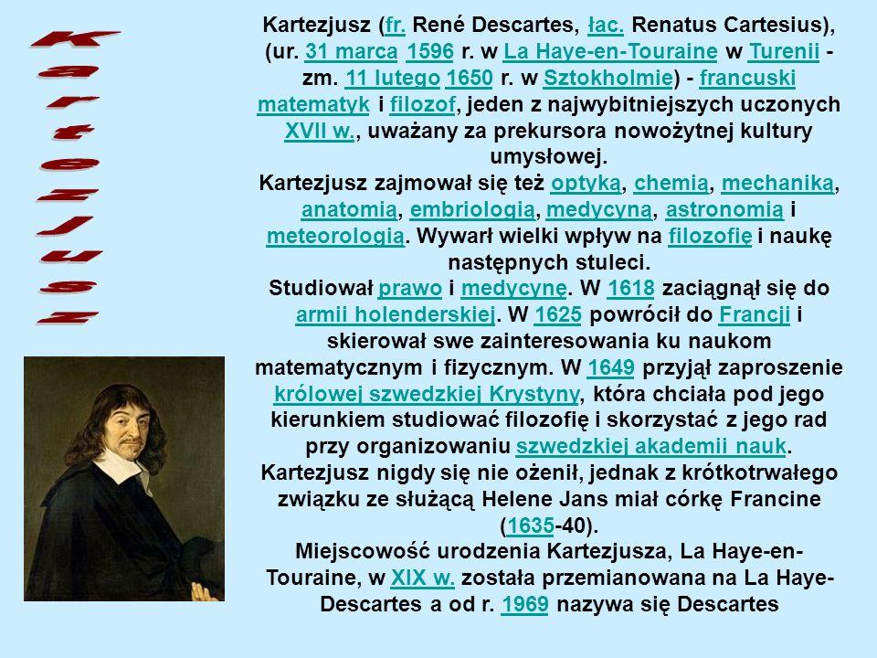 Kartezjusz (fr. René Descartes, łac. Renatus Cartesius), (ur