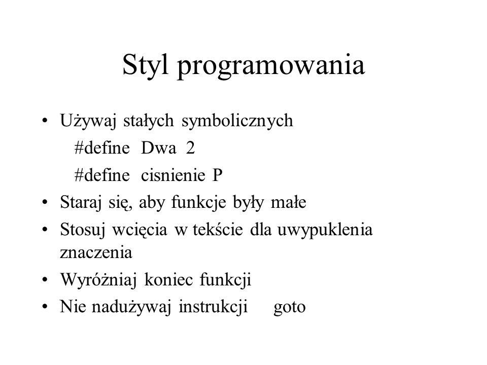 Styl programowania Używaj stałych symbolicznych #define Dwa 2