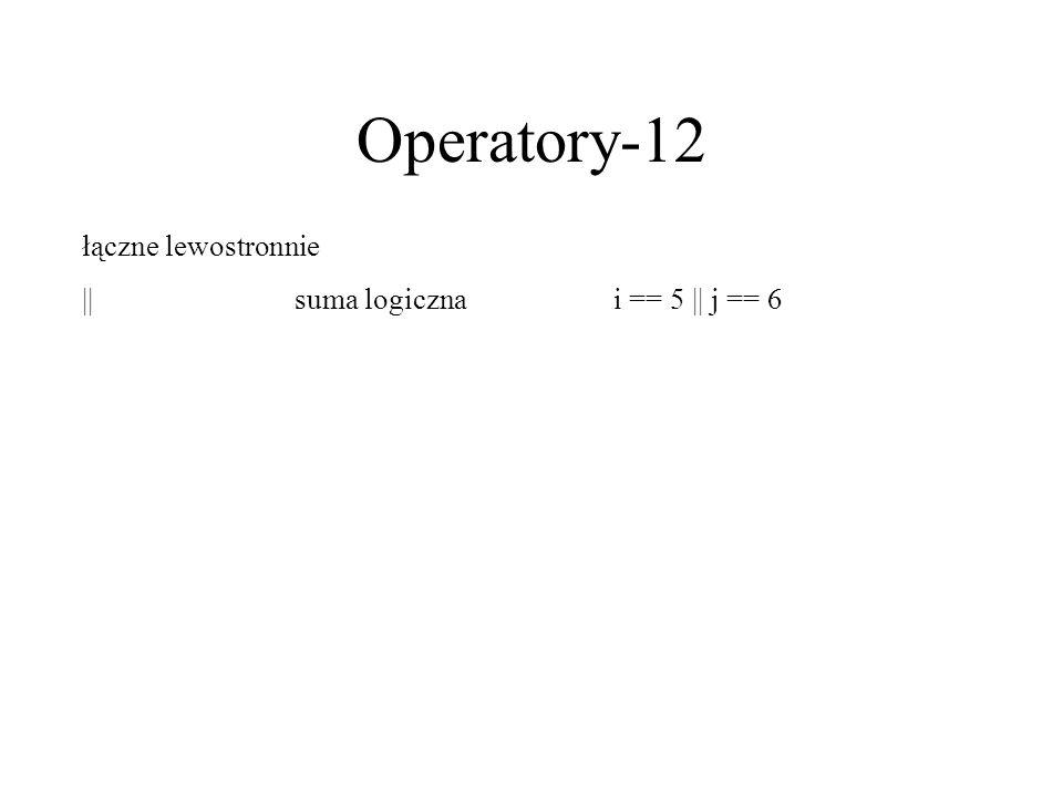 Operatory-12 łączne lewostronnie || suma logiczna i == 5 || j == 6