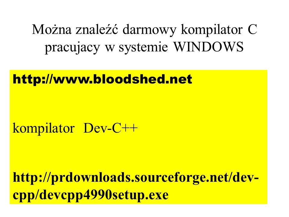 Można znaleźć darmowy kompilator C pracujacy w systemie WINDOWS