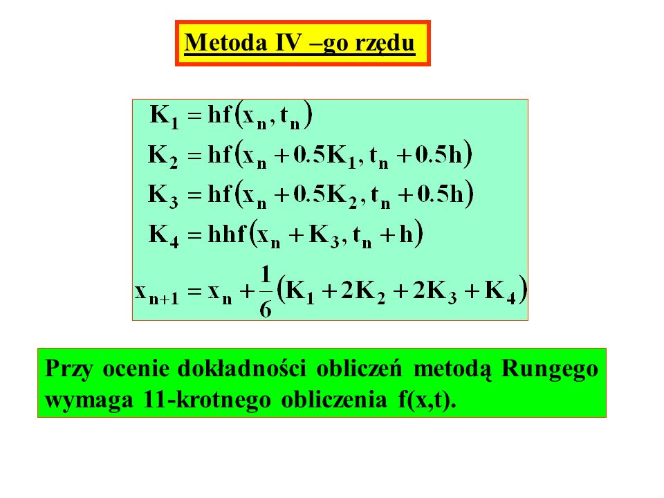Metoda IV –go rzędu Przy ocenie dokładności obliczeń metodą Rungego.