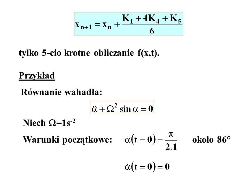 tylko 5-cio krotne obliczanie f(x,t).