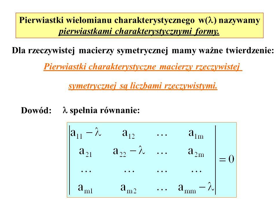 Pierwiastki wielomianu charakterystycznego w() nazywamy