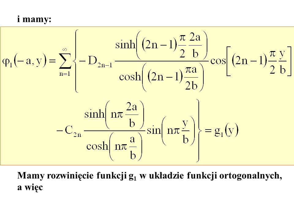 i mamy: Mamy rozwinięcie funkcji g1 w układzie funkcji ortogonalnych, a więc