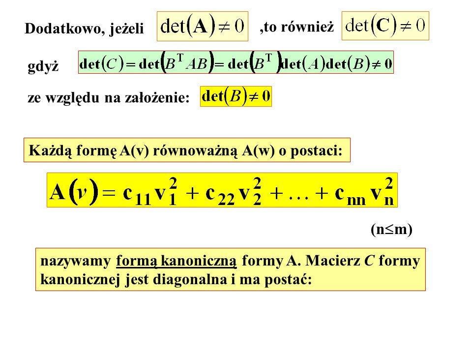 Dodatkowo, jeżeli ,to również. gdyż. ze względu na założenie: Każdą formę A(v) równoważną A(w) o postaci: