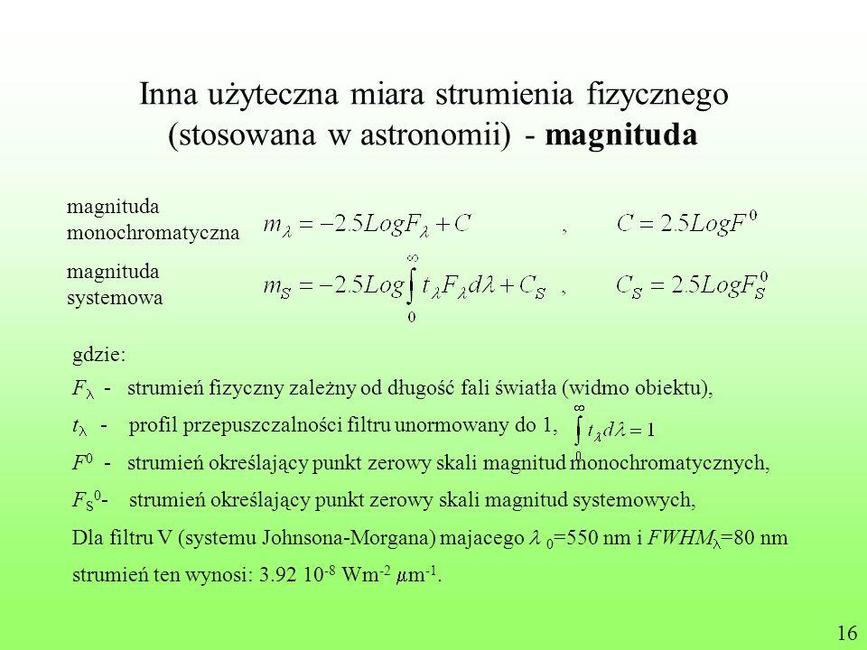 Inna użyteczna miara strumienia fizycznego (stosowana w astronomii) - magnituda