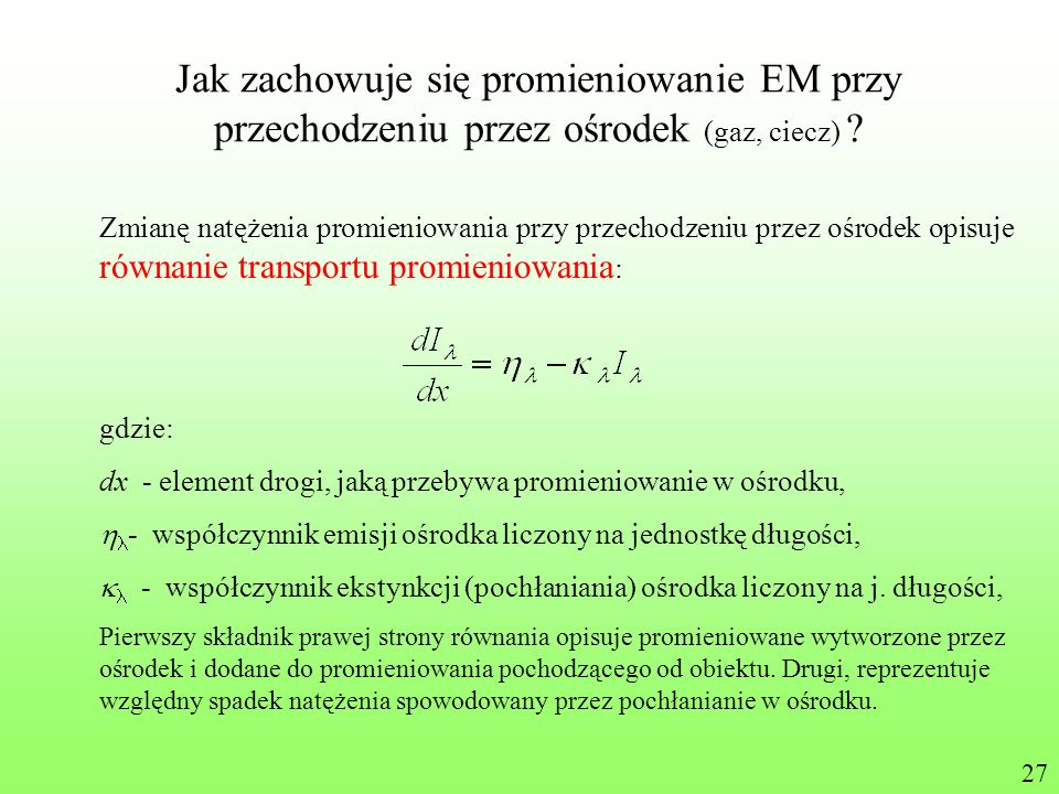 Jak zachowuje się promieniowanie EM przy przechodzeniu przez ośrodek (gaz, ciecz)