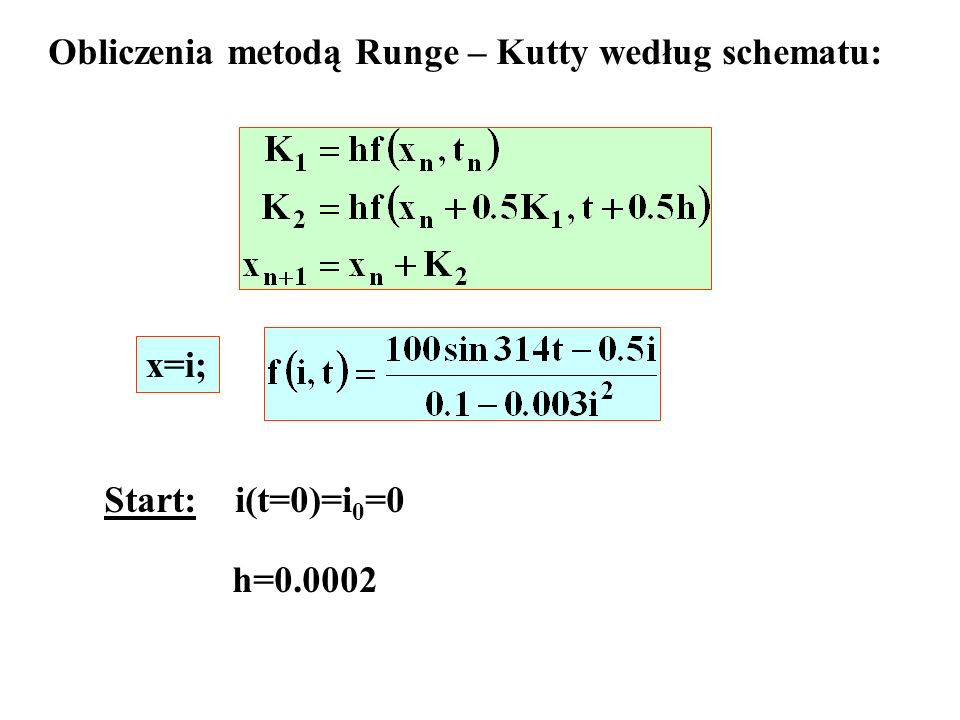 Obliczenia metodą Runge – Kutty według schematu: