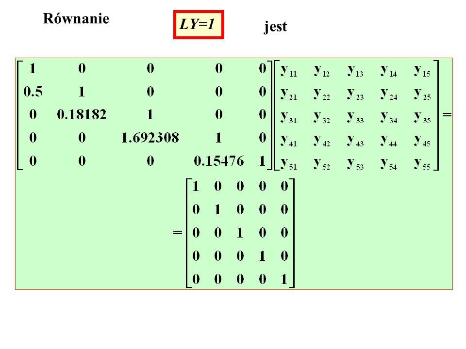 Równanie LY=1 jest