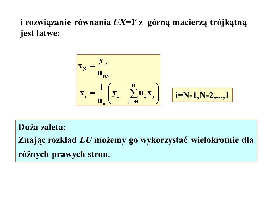i rozwiązanie równania UX=Y z górną macierzą trójkątną