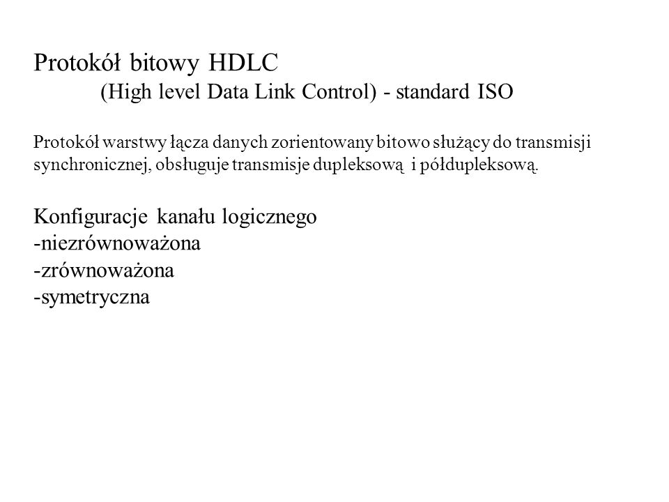 Protokół bitowy HDLC (High level Data Link Control) - standard ISO