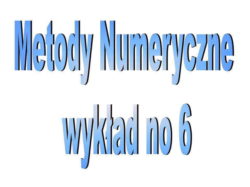 Metody Numeryczne wykład no 6