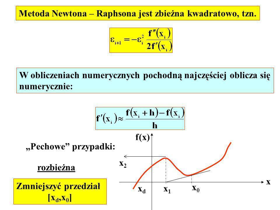 Metoda Newtona – Raphsona jest zbieżna kwadratowo, tzn.