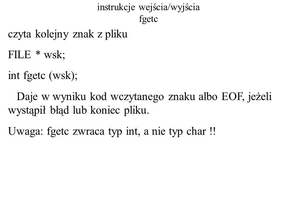 instrukcje wejścia/wyjścia fgetc