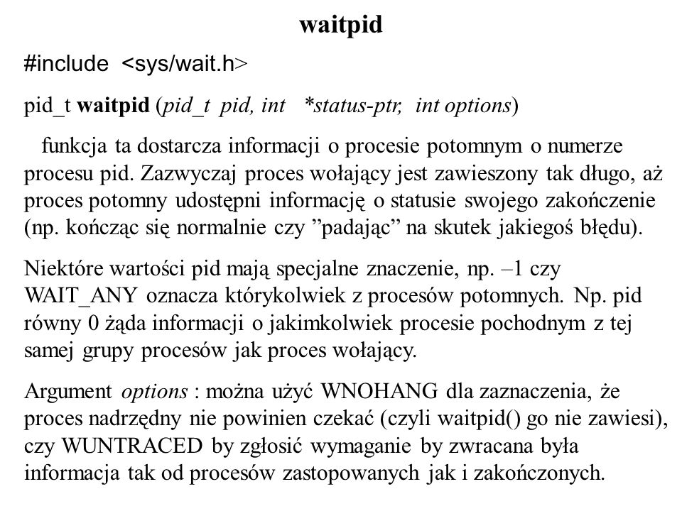 waitpid #include <sys/wait.h>