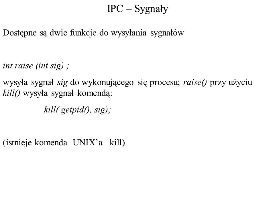 IPC – Sygnały Dostępne są dwie funkcje do wysyłania sygnałów