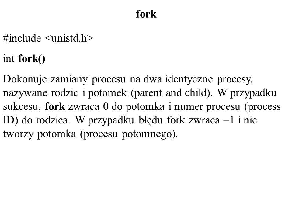 fork#include <unistd.h> int fork()