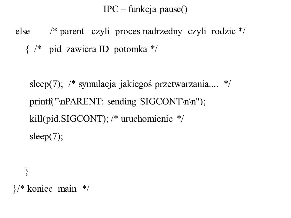 else /* parent czyli proces nadrzedny czyli rodzic */