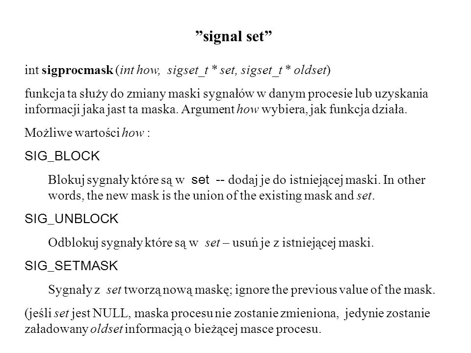signal set int sigprocmask (int how, sigset_t * set, sigset_t * oldset)
