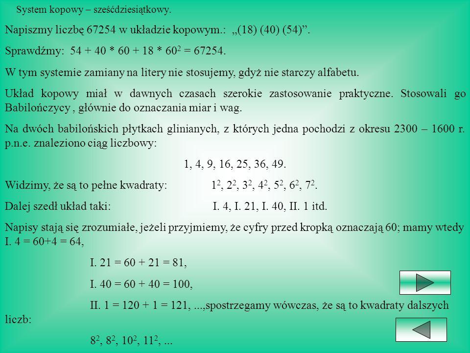 """Napiszmy liczbę 67254 w układzie kopowym.: """"(18) (40) (54) ."""
