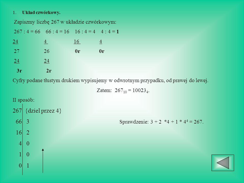 {dziel przez 4} 66 3 Sprawdzenie: 3 + 2 *4 + 1 * 44 = 267. 16 2 4 0