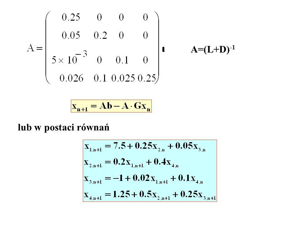 A=(L+D)-1 lub w postaci równań