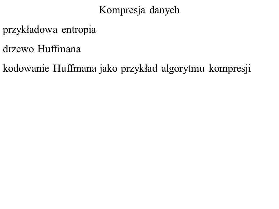 kodowanie Huffmana jako przykład algorytmu kompresji