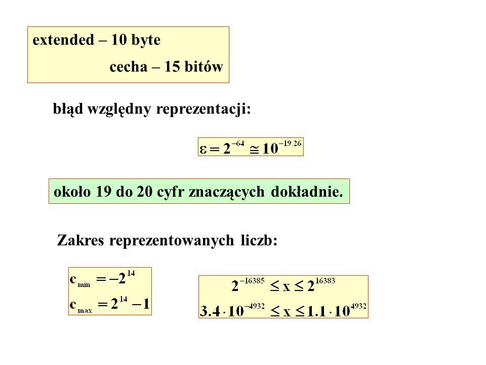 extended – 10 byte cecha – 15 bitów. błąd względny reprezentacji: około 19 do 20 cyfr znaczących dokładnie.