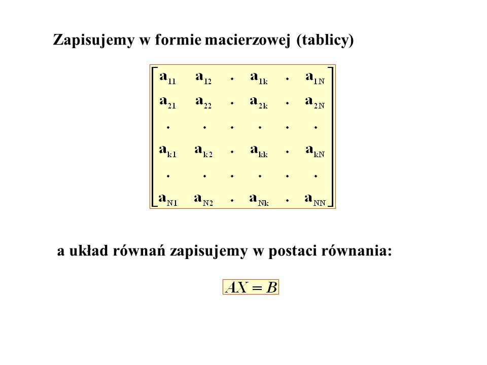 Zapisujemy w formie macierzowej (tablicy)