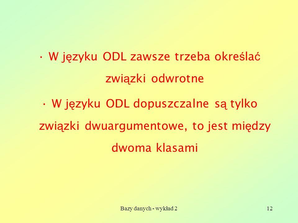 W języku ODL zawsze trzeba określać związki odwrotne