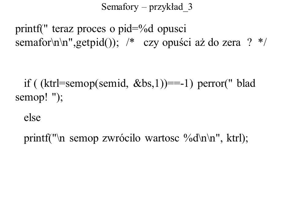 if ( (ktrl=semop(semid, &bs,1))==-1) perror( blad semop! );