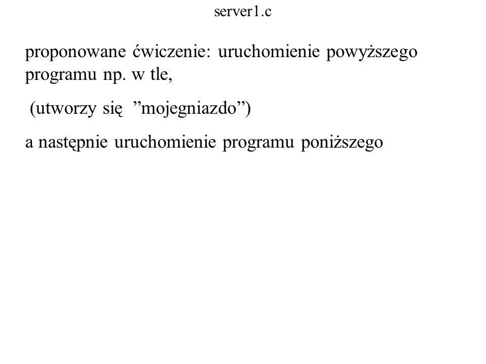 proponowane ćwiczenie: uruchomienie powyższego programu np. w tle,