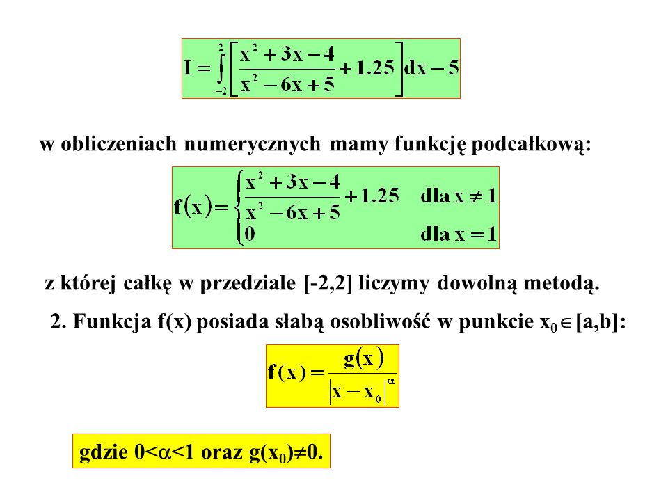 w obliczeniach numerycznych mamy funkcję podcałkową: