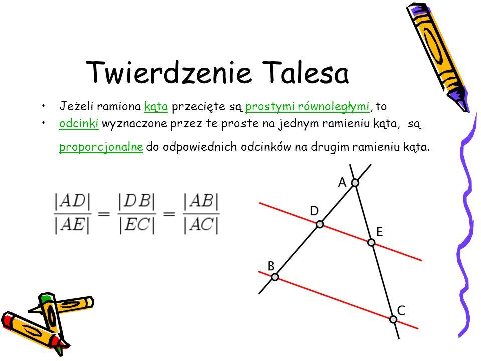 Twierdzenie Talesa Jeżeli ramiona kąta przecięte są prostymi równoległymi, to.