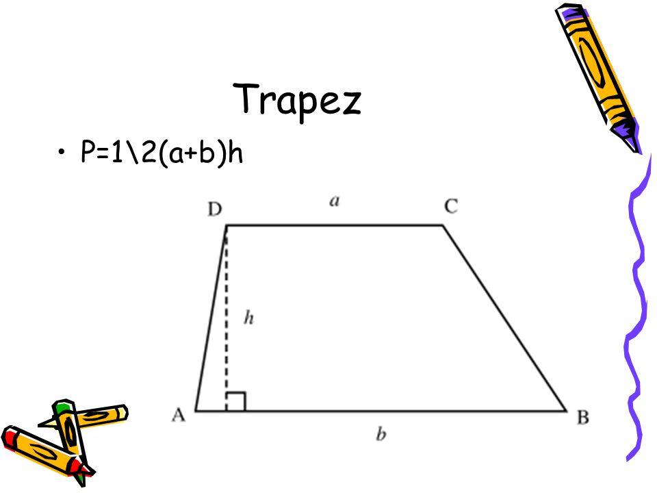 Trapez P=1\2(a+b)h
