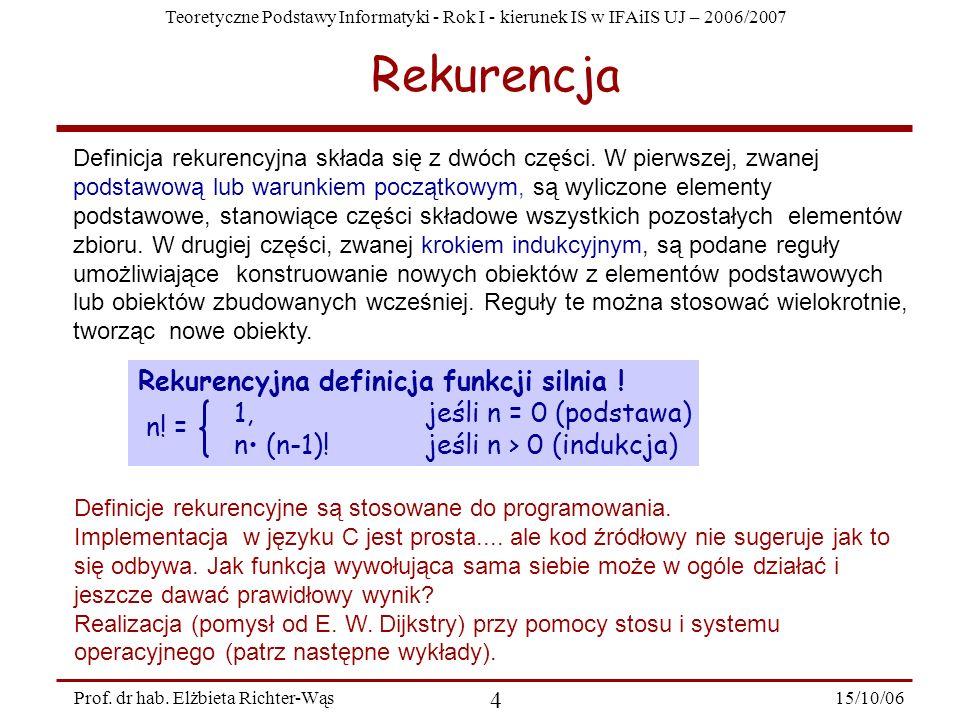 Rekurencja Rekurencyjna definicja funkcji silnia !