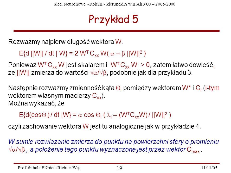 Przykład 5 Rozważmy najpierw długość wektora W.