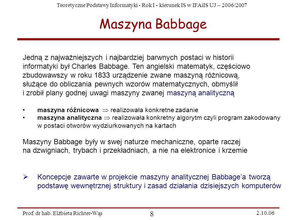 Maszyna Babbage Jedną z najważniejszych i najbardziej barwnych postaci w historii.