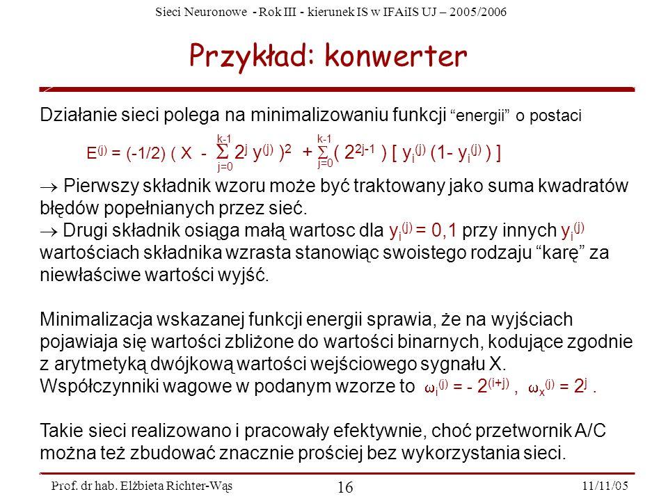 Przykład: konwerterDziałanie sieci polega na minimalizowaniu funkcji energii o postaci.