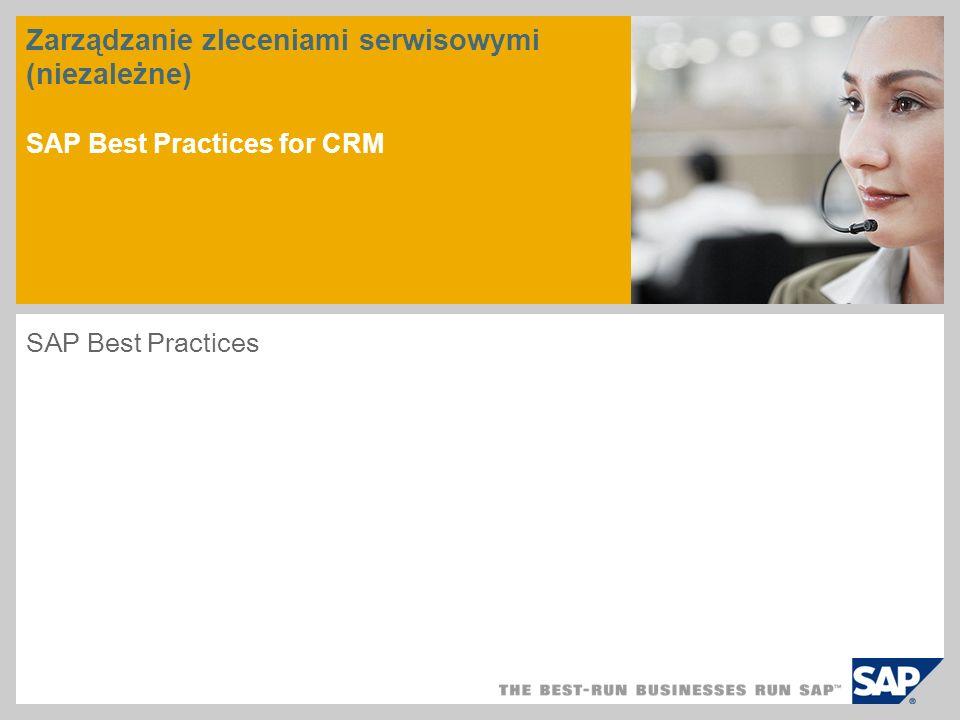 Zarządzanie zleceniami serwisowymi (niezależne) SAP Best Practices for CRM
