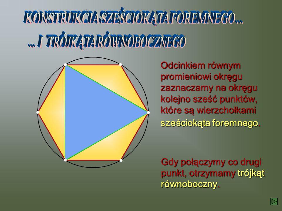 Gdy połączymy co drugi punkt, otrzymamy trójkąt równoboczny.