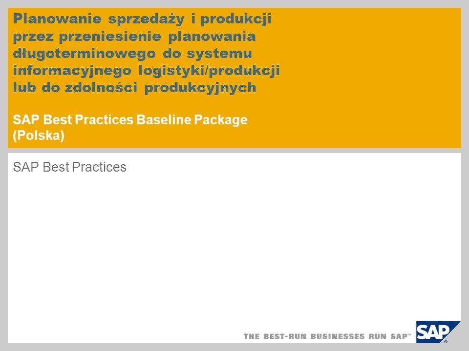 Planowanie sprzedaży i produkcji przez przeniesienie planowania długoterminowego do systemu informacyjnego logistyki/produkcji lub do zdolności produkcyjnych SAP Best Practices Baseline Package (Polska)